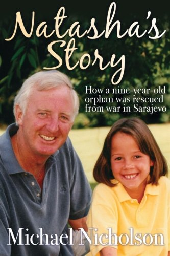 Natasha's Story: How a nine-year old orphan was rescued from war in Sarajevo PDF