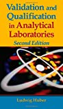 Validation and Qualification in Analytical Laboratories, Second Edition