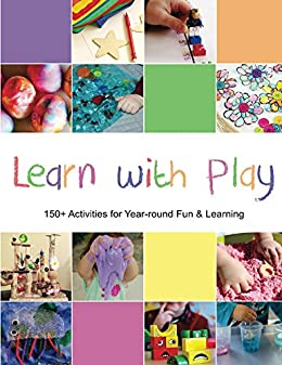 Learn with Play: 150+ Activities for Year-round Fun & Learning by [Kid Blogger Network]