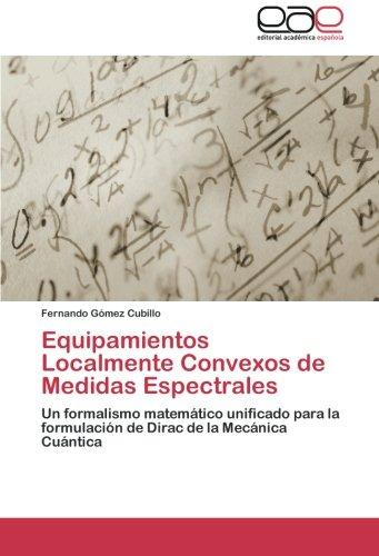Descargar Libro Equipamientos Localmente Convexos De Medidas Espectrales Fernando G. Mez Cubillo