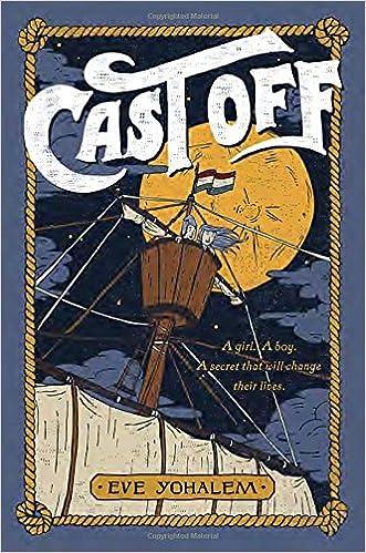 Cast Off: The Strange Adventures of Petra de Winter and Bram Broen: Yohalem,  Eve: 9780525428565: Amazon.com: Books