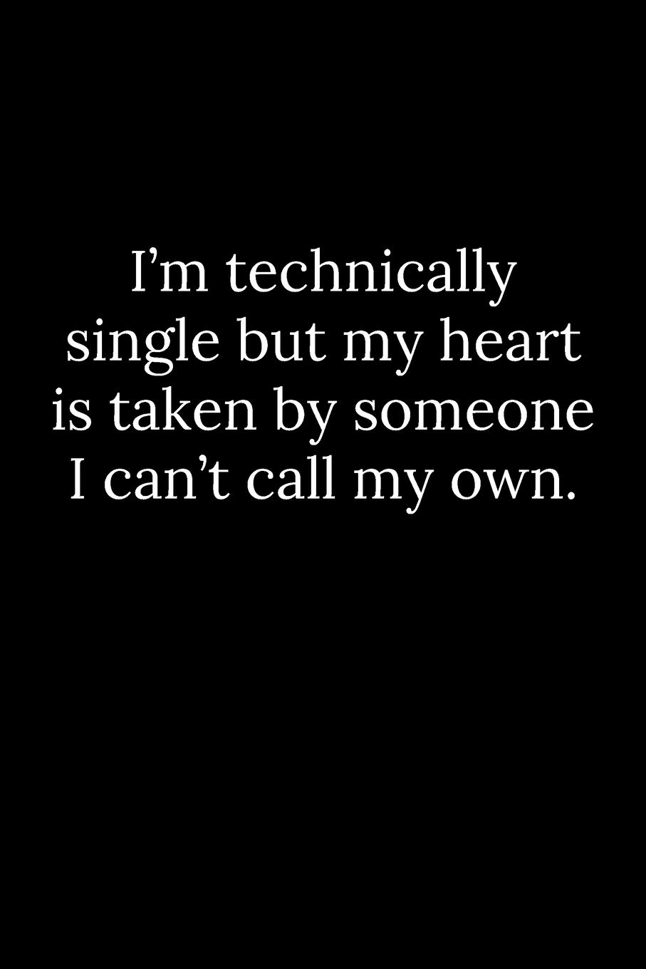 single but my heart is taken quotes)
