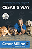 Cesar's Way: The Natural, Everyday Guide to Understanding and Correcting Common Dog Problems (English Edition)