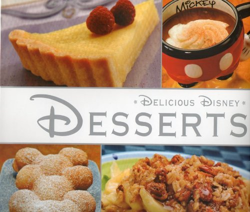 - Delicious Disney Desserts, NEW EDITION