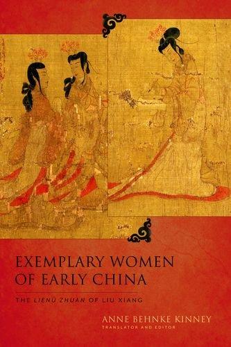 Exemplary Women of Early China: The Lienü zhuan of Liu Xiang (Translations from the Asian Classics)