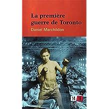 La première guerre de Toronto