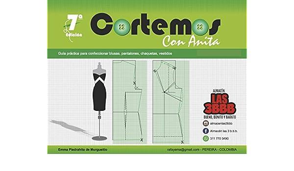 Amazon.com: Cortemos con Anita: Guía práctica para confeccionar blusas, pantalones, chaquetas, vestidos (Spanish Edition) eBook: Emma Piedrahíta de ...