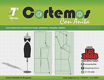 Cortemos con Anita: Guía práctica para confeccionar blusas, pantalones, chaquetas, vestidos (Spanish Edition)