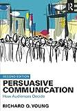 Persuasive Communication: How Audiences Decide
