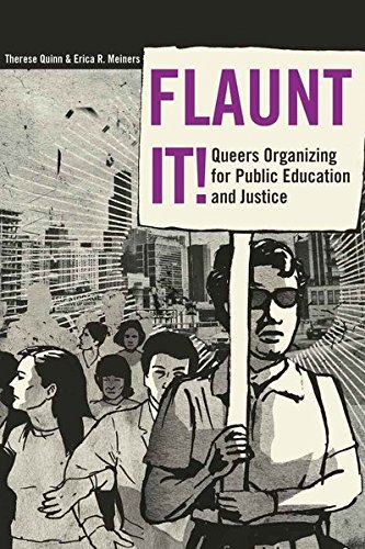 Flaunt It! Queers Organizing for Public Education and...