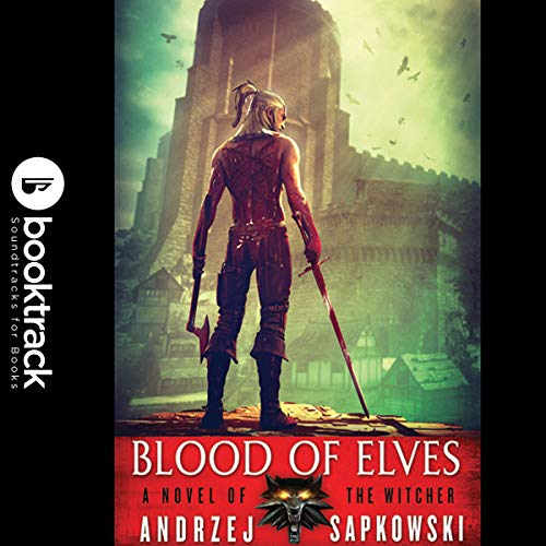Blood of Elves (Booktrack Edition): The Witcher Series, Book 1