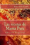 """Las recetas de Mamá Pura: Edición Especial con """"El sazón de la cocina dominicana"""""""