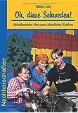 Oh, diese Schweden!: Aufschlussreiches über unsere schwedischen Nachbarn (Nachbarschaften)
