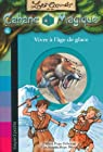 Les carnets de la cabane magique, tome 6 : Vivre à l'âge de glace par Mary Pope Osborne