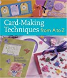 Card-Making Techniques from A to Z, Jeanette Robertson, 1402753756
