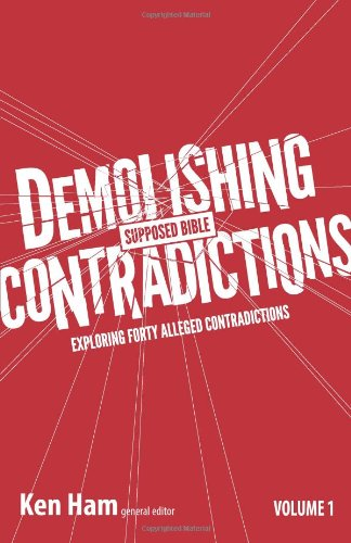 Demolishing Supposed Bible Contradictions Volume 2 (Demolishing Contradictions)