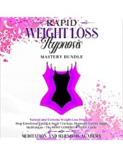 Rapid Weight Loss Hypnosis - Mastery Bundle: Natural and Extreme Weight Loss Program - Stop Emotional Eating & Sugar Cravings. Hypnotic Gastric Band, Meditations - The Most Comprehensive Guide