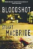 Bloodshot, Stuart MacBride, 0312387954