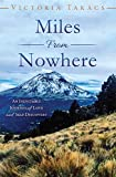 Miles From Nowhere: An inevitable journey of love and self-discovery