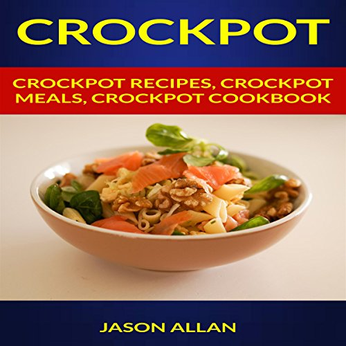 Crockpot: Crockpot Recipes, Crockpot Meals, Crockpot Cookboo