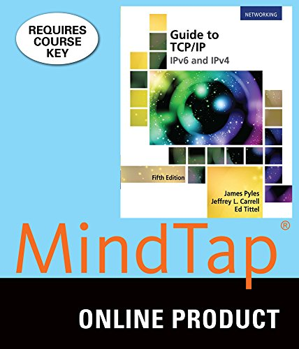 MindTap Networking for Pyles/Carrell/Tittel's Guide to TCP-IP: IPv6 and IPv4, 5th Edition by Cengage Learning