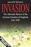 Invasion: Alternative History of the German Invasion of England, July 1940 (Greenhill Military Paperback) by Macksey, Kenneth (1999) Paperback
