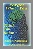 #10: Forget What You Think You Know About Dementia