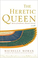 The Heretic Queen: A Novel (Egyptian Royals