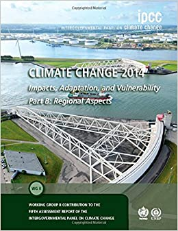 Climate Change 2014 - Impacts, Adaptation and Vulnerability: Part B: Regional Aspects: Volume 2, Regional Aspects: Working Group II Contribution to the IPCC Fifth Assessment Report