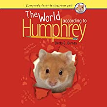 The World According to Humphrey Audiobook by Betty G. Birney Narrated by Hal Hollings