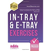 In-Tray & E-Tray Exercises: Packed full of practice test questions, detailed answers, and guidance for In-Tray and E-Tray assessments. (Testing Series)