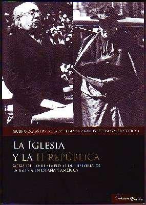 LA IGLESIA Y LA SEGUNDA REPUBLICA. ACTAS DEL XVIII SIMPOSIO DE HISTORIA DE LA IGLESIA EN ESPAÑA Y AMERICA.: Amazon.es: CASTAÑEDA DELGADO, PAULINO/GARCIA DE LOMAS,J.MARIA: Libros