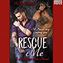 Rescue Me: Heathens Ink, Book 1 Audiobook by K.M. Neuhold Narrated by Cooper North
