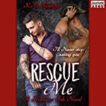 Rescue Me: Heathens Ink, Book 1 | K.M. Neuhold