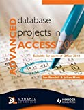 img - for Advanced Database Projects in Access 2007: Suitable for Users of Office 2010 book / textbook / text book