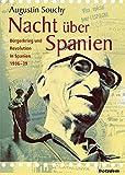 Nacht über Spanien: Bürgerkrieg und Revolution in Spanien 1936-1939