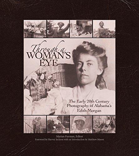 Through a Woman's Eye: The Early 20th Century Photography of Alabama's Edith -