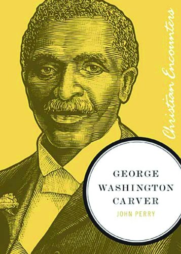 Download George Washington Carver (Christian Encounters Series) pdf