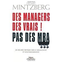 DES MANAGERS DES VRAIS : PAS DES MBA CRITIQUE DU  MANAGEMENT ET DE SON ENSEIGNEMENT