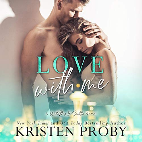 Love With Me: With Me In Seattle Series, Book ()