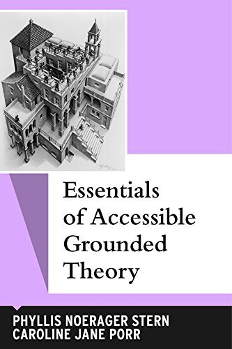 essentials-of-accessible-grounded-theory-qualitative-essentials-by-stern-phyllis-noerager-porr-carol