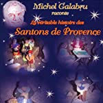 La véritable histoire des Santons de Provence | Francis Scaglia