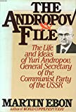 img - for The Andropov file: The life and ideas of Yuri V. Andropov, general secretary of the Communist Party of the Soviet Union book / textbook / text book