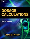 Bundle: Dosage Calculations, 8th + WebTutor(TM) Advantage on Blackboard Printed Access Card, Gloria D. Pickar, Amy Pickar-Abernethy, 142831377X