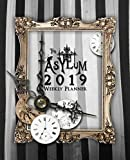 The Asylum 2019 Weekly Planner: Datebook and