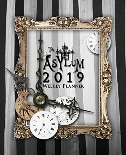 The Asylum 2019 Weekly Planner: Datebook and Calendar with Journaling Prompts