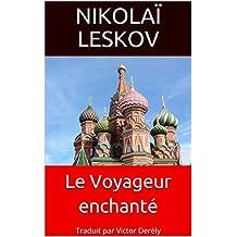 Le Voyageur enchanté: Traduit par Victor Derély (French Edition)