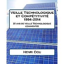 Veille Technologique et Compétitivité 1994-2014: 20 ans de veille technologique commentée (French Edition)