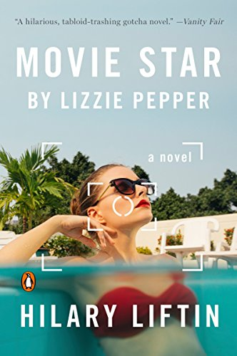 Movie Star by Lizzie Pepper: A Novel -