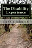 The Disability Experience, Debbie Johnson, 1479383228